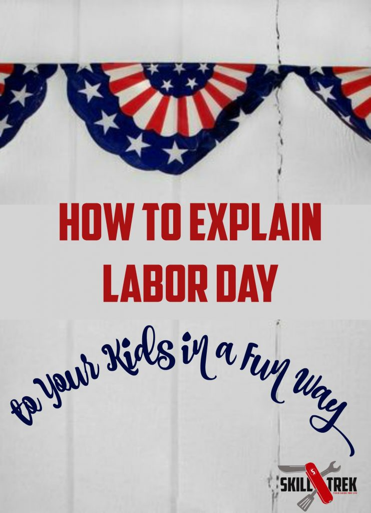 Labor Day is the first Monday in September. Many in the US don't know the history or significance of the holiday. Here's a fun way to teach your kids.