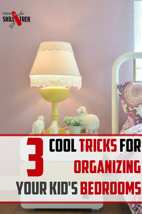 Wondering how to organize your kid's bedroom? Let's take a look at three cool tricks that work regardless of the size of your home.