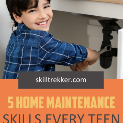 5 Home Maintenance Skills Every Teen Should Learn