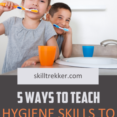 5 Ways to Teach Hygiene Skills to Your Kids