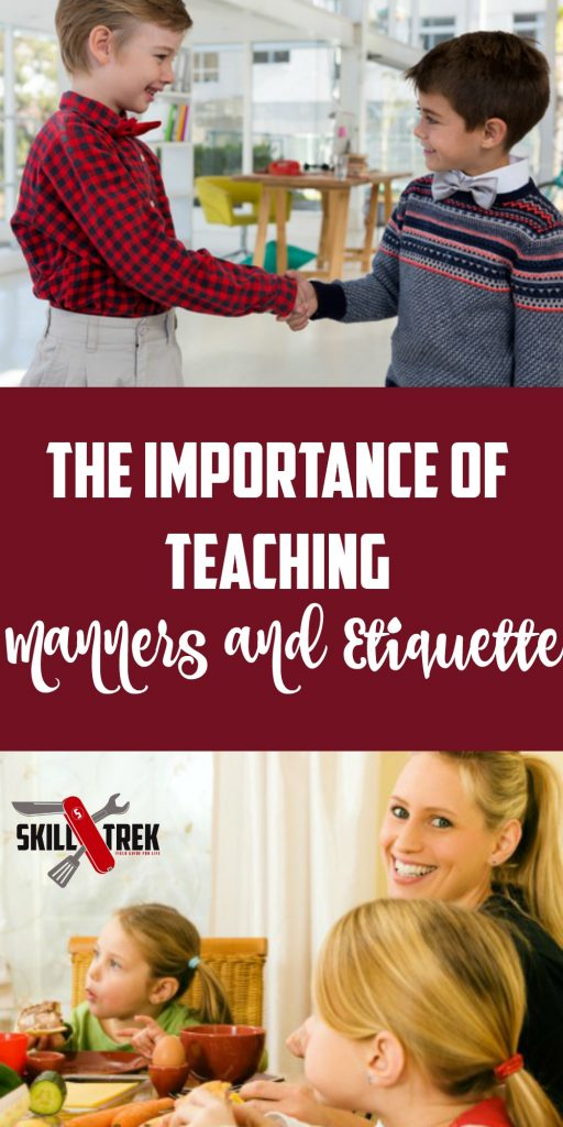 In our busy society, teaching manners and etiquette often gets pushed aside as not being necessary. Here's why it's important to include them.