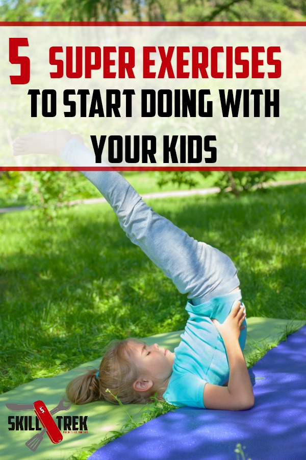 Are you looking for a fun way to start exercising with kids? Here are five super exercises to start doing with your kids that you may not have thought of!